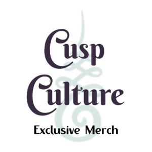 Cusp Culture Merch